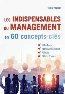 Les Indispensables Du Management En 60 Concepts-cles