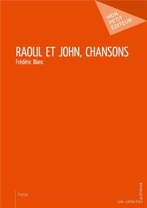 Raoul Et John, Chansons