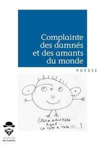 Complainte Des Damnes Et Des Amants Du Monde