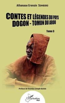 Contes Et Legendes Du Pays Dogon : Tomon Du Arou
