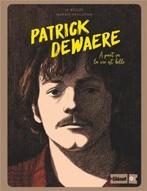 Patrick Dewaere ; A Part Ca La Vie Est Belle
