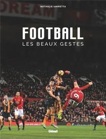 Football ; Les Beaux Gestes