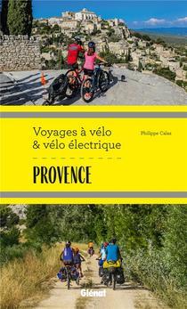 Provence ; Voyages A Velo Et Velo Electrique