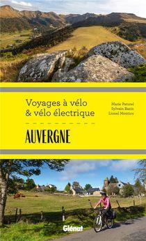 Auvergne ; Voyages A Velo Et Velo Electrique ; Puy-de-dome, Cantal, Haute-loire, Allier