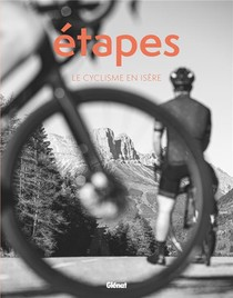 Etapes : Le Cyclisme En Isere