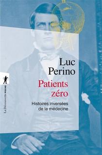 Patients Zero : Histoires Inversees De La Medecine