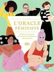 L'oracle Feministe ; Explore Ta Voie Grace Aux Conseils De 50 Femmes Extraordinaires