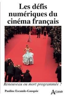 Les Defis Numeriques Du Cinema Francais