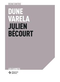 Rencontre Dune Varela - Julien Becourt : Enfuir, Dit-elle