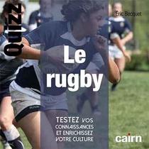 Le Rugby ; Testez Vos Connaissances Et Enrichissez Votre Culture