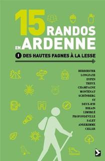 15 Randos En Ardenne T.1 ; Des Hautes Fagnes A La Lesse