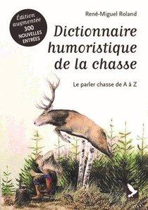 Dictionnaire Humoristique De La Chasse : Le Parler Chasse De A A Z