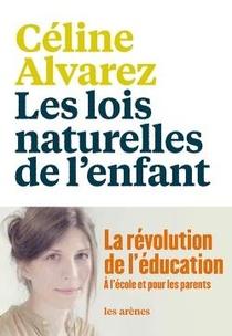 Les Lois Naturelles De L'enfant ; La Revolution De L'education