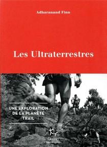 Les Ultraterrestres ; Une Exploration De La Planete Trail