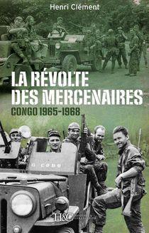 La Revolte Des Mercenaires, Congo 1965-1968