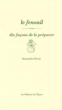 Le Fenouil, Dix Facons De Le Preparer