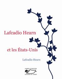 Lafcadio Hearn Et Les Etats-unis