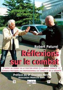 """Reflexions Sur Le Combat : L'esprit Du Combat Ou Le Fighting Spirit (l'""""esprit Combatif"""") Conseils Pratiques Aux Professionnels Du Combat Et De La Securite"""