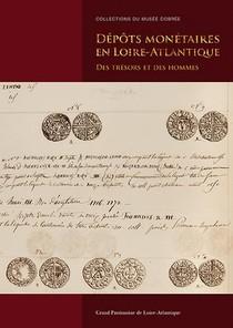 Depots Monetaires En Loire-atlantique ; Des Tresors Et Des Hommes