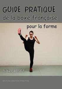 Guide Pratique De La Boxe Francaise Pour La Forme