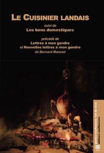 Le Cuisinier Landais ; Les Bons Domestiques ; Lettres A Mon Gendre Et Nouvelles Lettres A Mon Genre