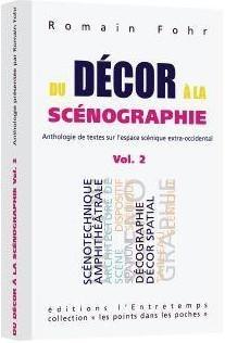 Du Decor A La Scenographie T.2 : Anthologie Commentee De Textes Sur L'espace Scenique Extra-occidental