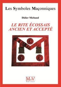 Les Symboles Maconniques T.38 ; Le Rite Ecossais Ancien Et Accepte