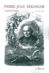 Pierre-jean Beranger, Chansonnier (1780-1857)