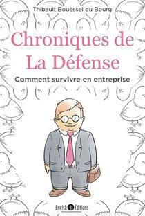 Chronique De La Defense ; Comment Survivre En Entreprise