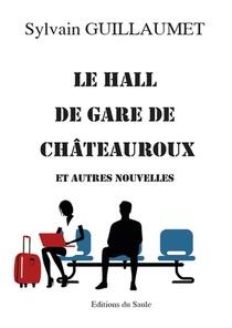Le Hall De Gare De Chateauroux - Et Autres Nouvelles