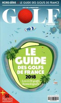 Golf ; Le Guide Des Golfs De France ; Les 678 Golfs Homologues (edition 2018)