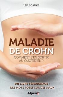 Maladie De Crohn ; Comment S'en Sortir Au Quotidien ?
