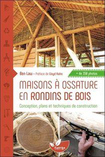 Maisons A Ossature En Rondins De Bois ; Conception, Plans Et Techniques De Construction