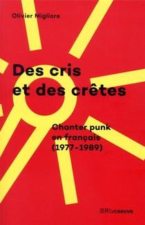 Des Cris Et Des Cretes, Chanter Punk En Francais (1977-1989)