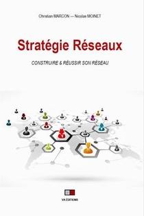 Strategie Reseaux : Construire Et Reussir Son Reseau