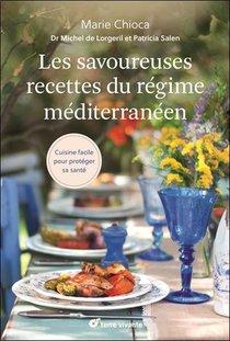 Les Savoureuses Recettes Du Regime Mediterraneen ; Cuisiner Facile Pour Proteger Sa Sante