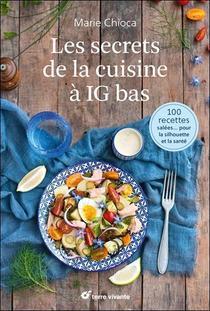 Les Secrets De La Cuisine A Ig Bas ; 100 Recettes Salees Pour La Silhouette Et La Sante