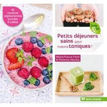Petits Dejeuners Sains Pour Matins Toniques ! 45 Recettes Vegetariennes Salees Et Sucrees