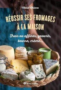 Reussir Ses Fromages A La Maison