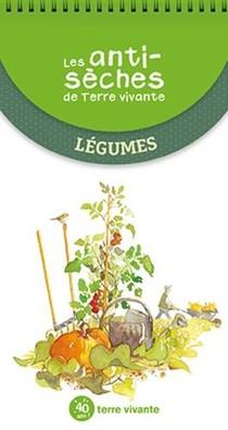 Les Antiseches De Terre Vivante ; Legumes