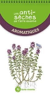 Les Antiseches De Terre Vivante ; Aromatiques