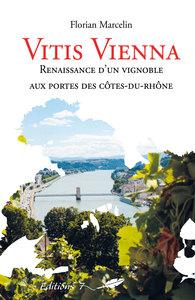 Vitis Vienna - Renaissance D'un Vignoble Aux Portes Des Cote-du-rhone