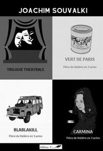Trilogie Theatrale ; Vert De Paris ; Blablakill ; Carmina