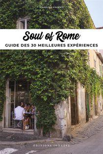Soul Of Rome : Guide Des 30 Meilleures Experiences (edition 2021)