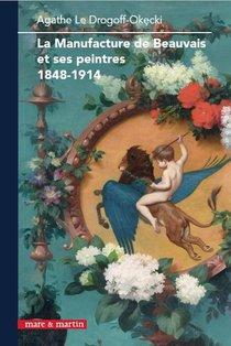 La Tapisserie De Beauvais Et Ses Peintres (1848-1914) ; Portraits Croises