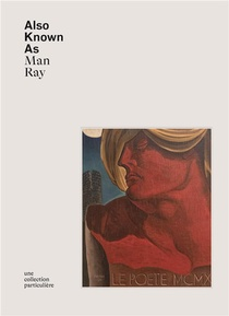 Also Known As Man Ray