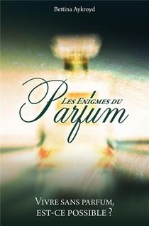 Les Enigmes Du Parfum