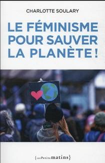 Le Feminisme Pour Sauver La Planete !
