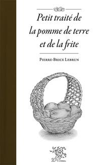 Petit Traite De La Pomme De Terre Et De La Frite