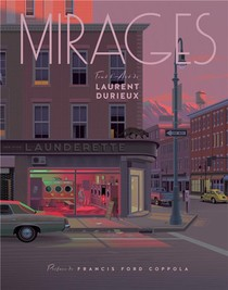 Mirages, Tout L'art De Laurent Durieux Edition Augmentee